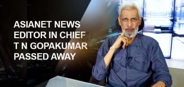 Veteran journalist T N Gopakumar dies at 58